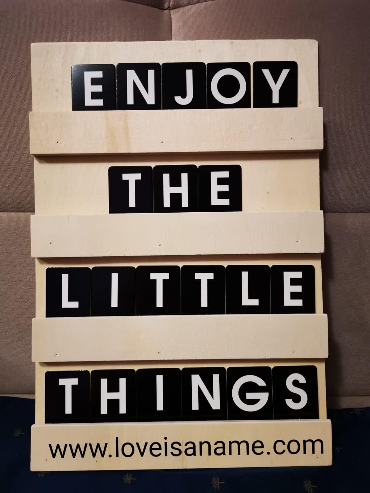 Enjoy-the-little-things - Loveisaname