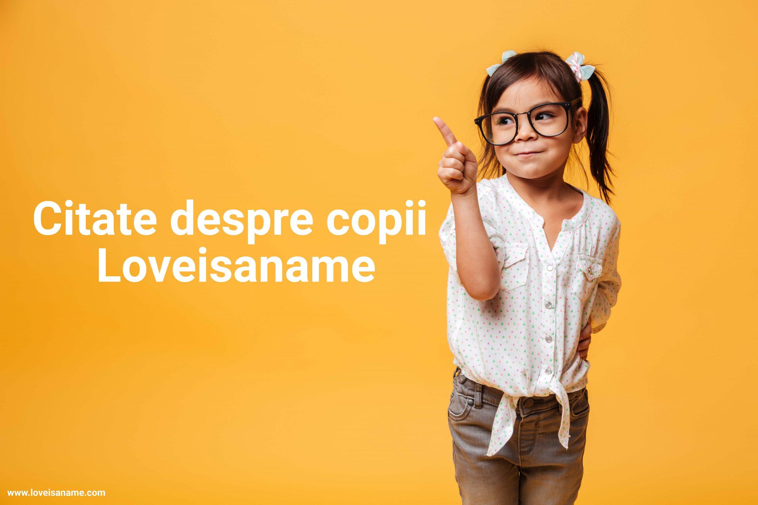 Citate despre copii - Loveisaname